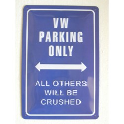 VW PARKING ONLY Blechschild